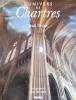 L'univers de Chartres.. FAVIER Jean - JAMES John - FLAMAND Yves