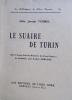 Le suaire de Turin. Suivi d'une courte histoire du faux suaire de Cadouin par André Lorulot.. TURMEL Joseph (Abbé)