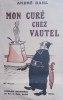 Mon curé chez Vautel. Portrait gravé de l'auteur en frontispice.. DAHL André