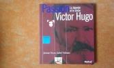 Passion Victor Hugo - La légende et le siècle . PICON Jérôme - VIOLANTE Isabel