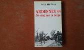 Ardennes 44 - Du sang sur la neige . THOMAS Paul