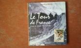 Le Tour de France - Lieux et étapes de légende . OLLIVER Jean-Paul