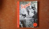 """""""Signal"""" - Sélection tirée de l'édition du """"Berliner Illustrirte Zeitung"""" servant de propagande de guerre allemande durant les années 1940-1945. Tome ..."""