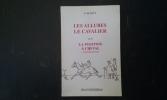 Les Allures - Le Cavalier - Suivi de : La position à cheval à travers les âges .  SEVY L. de