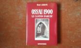 Ossau 1900 - Le canton d'Arudy . ARRIPE René