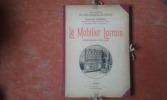 Le Mobilier Lorrain (Ensembles & Détails) . SADOUL Charles