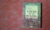 L'ours et le tunnel. La bataille du Somport . BUCHOU Hubert