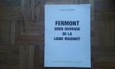 Fermont. Gros ouvrage de la Ligne Maginot . MAISTRET Georges