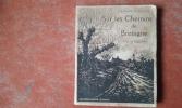 Sur les Chemins de Bretagne - Contes et Légendes . JACQUELOT du BOISROUVRAY J. de