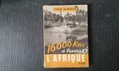 16 000 kilomètres à travers l'Afrique . FROMENTIN Pierre