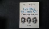 Les filles de Louis XV. L'Aile des Princes . POIGNANT Simone