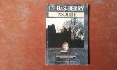 Le Bas-Berry insolite . LUCAS Brigitte