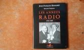 Les Années Radio, 1949-1989 . REMONTE Jean-François - DEPOUX Simone