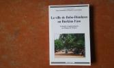 La ville de Bobo-Dioulasso au Burkina Faso - Urbanité et appartenances en Afrique de l'Ouest . WERTHMANN Katja - SANOGO Mamadou Lamine (sous la ...