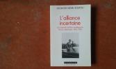 L'Alliance incertaine - Les rapports politico-stratégiques franco-allemands, 1954-1996 . SOUTOU Georges-Henri
