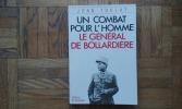 Un combat pour l'Homme. Le général de Bollardière . TOULAT Jean