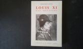 Louis XI, un roi entre deux mondes . GAUSSIN Pierre-Roger