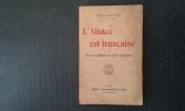 L'Alsace est française. Par ses origines, sa race, son passé . BATIFFOL Louis