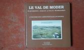 Le Val de Moder. Pfaffenhoffen - Uberach - La Walck - Niedermodern - à travers les cartes postales anciennes . LEDOGAR Marc - KLEIN Bernard
