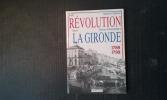La Révolution dans la Gironde (1789-1799) . FIGEAC Michel - PERONNET Michel