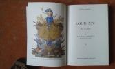 Louis XIV. Roi de gloire (1638-1715) . LABATUT Jean-Pierre
