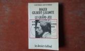 Roger Gilbert-Lecomte et  le Grand Jeu . VIRMAUX Alain - VIRMAUX Odette