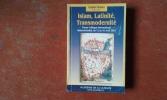 Islam, Latinité, Transmodernité - 11ème Colloque International Ankara-Istanbul, du 12 au 16 avril 2005 . MENDES Candido (édité par)