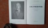 Un maître à penser pour notre temps - F. W. Foerster. Souvenirs et témoignages (1869 - 1966) - Tome II 1940-1966 . BERCHEM Anne (van)