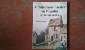 Architectures rurales en Picardie - Le Soissonnais . ROLLAND Denis