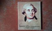 Louis XVI, du Serment du Sacre à l'Edit de Tolérance . BOMPAIRE Jacques (préface de)