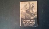 Chasseurs de chamois . MELON Pierre