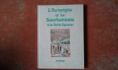 L'Auvergne et le Bourbonnais à la Belle Epoque . WIRTH Thierry
