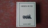 Nouveau manuel complet de la construction de Chemins de Fer, contenant des études comparatives sur les divers systèmes de la voie et du matériel, le ...