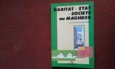 Habitat - Etat - Société au Maghreb . BADUEL Robert (sous la direction de)