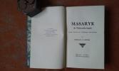 Masaryk de Tchécoslovaquie, premier Président de la République tchécoslovaque . LOWRIE Donald A.