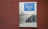 Houat - La Mémoire de l'Ile . GASTON-MATHE Catherine