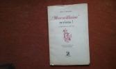 """Marseillaise"" reviens ! 25 juin 1940 - 25 août 1944 . LAVAUD Guy"