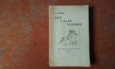 Sur l'Alpe fleurie - Promenades poétiques et philosophiques dans les Alpes . FLEMWELL G.