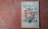 Chansons du Chat Noir - Musique nouvelle ou harmonisée par Camille Baron . MAC-NAB Maurice