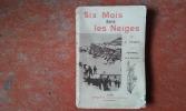 Six Mois dans les Neiges - Journal d'un Officier . VINCENT A.