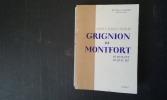 Saint Louis-Marie - Grignion de Montfort. Ce qu'il fut. Ce qu'il fit . DANIEL Henri (R.P.)