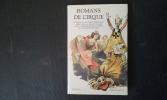 Romans de cirque . BASCH Sophie (textes présentés et annotés par)