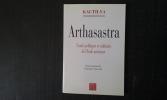 Arthasastra - Traité politique et militaire de l'Inde ancienne . KAUTILYA