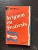 Avignon en festivals ou les utopies nécessaires . PUAUX Paul