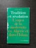Tradition et révolution. L'enjeu de la modernité en Algérie et dans l'Islam . MALEK Redha
