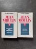 Jean Moulin. L'inconnu du Panthéon - Tome 1 : Une ambition pour la République (Juin 1899 - juin 1936) - Tome 2 : Le choix du destin (juin 1936 - ...