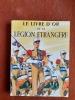 Le Livre d'Or de la Légion étrangère (1831-1976) . BRUNON Jean - MANUE Georges-R. - CARLES Pierre