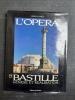 L'Opéra de la Bastille - Genèse et réalisation . CHARLET Gérard