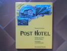 Post Hotel. Alberghi della Pasta nelle Alpi Centrali / Postgasthöfe in den Zentralalpen. DAL NEGRO Francesco