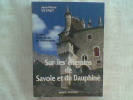 Sur les chemins de Savoie et du Dauphiné. Contes historiques et folkloriques.. VEYRAT Jean-Pierre